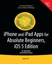 iPhone and iPad Apps for Absolute Beginners, IOS 5 Edition by Lewis, Rory New,,