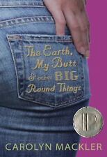 The Earth, My Butt, and Other Big Round Things Mackler, Carolyn Paperback