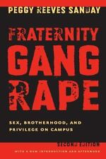 Fraternity Gang Rape: Sex, Brotherhood, and Privilege on Campus: By Peggy Ree...