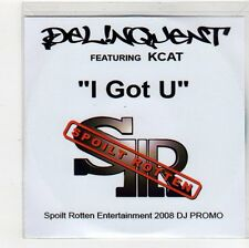 (FC587) Delinquent ft Kcat, I Got U - 2008 DJ CD