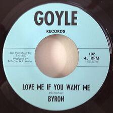 Byron 1966 Love Me If You Want Me Goyle 102 Texas 13th Fl.Rare Garage Psych MINT