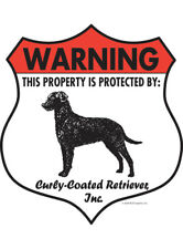 """Warning! Curly-Coated Retriever - Property Protected Aluminum Dog Sign - 7"""" x 8"""""""