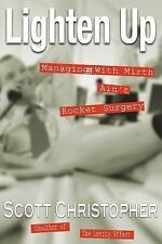 Lighten Up: Managing With Mirth Ain't Rocket Surgery