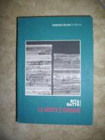 RITA GATTO - LA MORTE E' GIOVANE - ED:SALANI PETROLIO - ANNO:2009 (QM)
