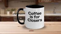 Coffee is for Closers Mug Black Two Tone Cup Funny Gift Realtors Brokers Traders