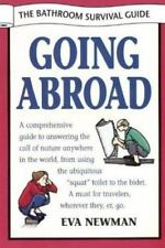 Going Abroad : A Comprehensive Guide to Answering the Call of Nature Anywhere i…