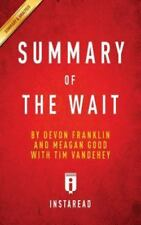 Summary of the Wait: By Devon Franklin and Meagan Good with Tim Vandehey Include