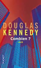 DOUGLAS KENNEDY ** COMBIEN ? ** Le rôle central qu'occupe l'argent dans nos vies