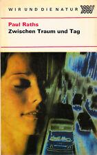 PAUL RATHS Zwischen Traum und Tag –Die Biologie des Schlafes– Erstausgabe –DDR-B
