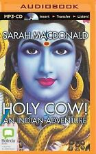 Holy Cow! : An Indian Adventure by Sarah Macdonald (2015, MP3 CD, Unabridged)