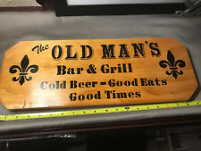 Wood Sign The Old Man's Bar & Grill - Custom Made - Cold Beer Good Times - Used