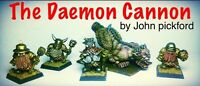 The Daemon Ass Cannon with chaos dwarf Crew Warhammer Oldhammer Metal