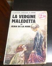 LA VERGINE MALEDETTA (JEAN DE LA HIRE) SONZOGNO *1928* Buone condizioni