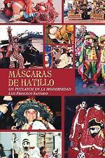 M?scaras de Hatillo : Un Potlatch en la Modernidad by Luis Francisco Santiago