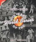 100 Years of the World Series : 1903-2003 by Eric Enders (2004, Hardcover)