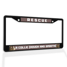 Metal License Plate Frame Vinyl Insert Rescue A Collie (Rough and Smooth)