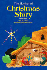 The Illustrated Christmas Story Songbook Piano Vocal Song Book by Bob Bond