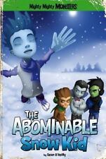 The Abominable Snow Kid (mighty Mighty Monsters): By Sean O'Reilly