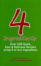 4 Ingredients: Over 340 Quick, Easy & Delicious Recipes Using 4 or Fewer Ingred…