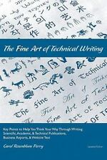 The Fine Art of Technical Writing : Key Points to Help You Think Your Way...