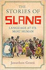 The Stories of Slang: Language at its most human, New, Green, Jonathon Book