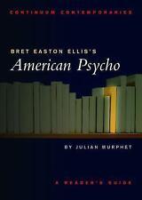 Continuum Contemporaries: Bret Easton Ellis's American Psycho : A Reader's.