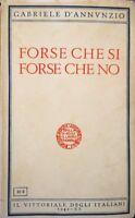 GABRIELE D'ANNUNZIO FORSE CHE Sì FORSE CHE NO IL VITTORIALE DEGLI ITALIANI 1942