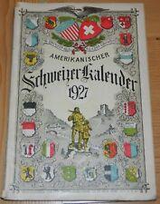 Amerikanischer Schweizer Kalendar 1927 German Language Swiss American Almanac