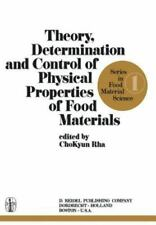 Theory, Determination and Control of Physical Properties of Food Materials 1...