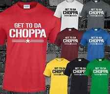 GET TO DA CHOPPA Mens T Shirt Unisex Classic Move Quote Humour Tumblr Top