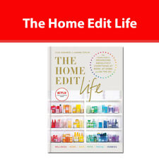 The Home Edit Life: Complete Guide to Organizing Absolutely Everything at Work