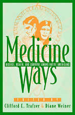 Medicine Ways: Disease, Health, and Survival among Native Americans (Contemporar