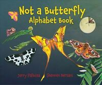 Not a Butterfly Alphabet Book : It's About Time Moths Had Their Own Book!, Pa...