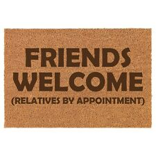 Coir Door Mat Entry Doormat Friends Welcome Relatives By Appointment Funny