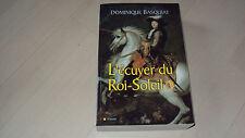 livre  L'ECUYER DU ROI-SOLEIL - Dominique Basquiat