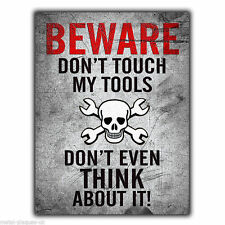 """METAL SIGN WALL PLAQUE """"BEWARE DON'T TOUCH MY TOOLS DON'T EVEN THINK ABOUT IT!"""""""