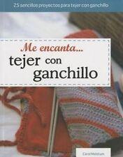 NEW Me Encanta Tejer Con Ganchillo (Tejido y Manualidades) (Spanish Edition)