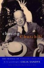 Chasing Churchill: The Travels of Winston Churchill Sandys, Celia Hardcover