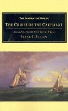 The Cruise of the Cachalot : Around the World after Sperm Whales by Frank T.