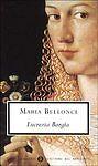 Lucrezia Borgia, MARIA BELLONCI, OSCAR MONDADORI, SCRITTI DEL NOVECENTO