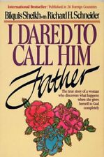 I Dared to Call Him Father - The True Story of a W