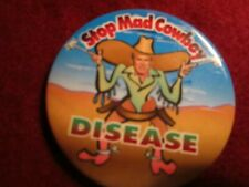 "GEORGE W BUSH ""STOP MAD COWBOY DISEASE"" POLITICAL BUTTON PIN EUC"