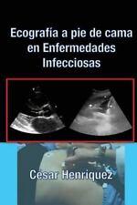 Ecografia a Pie de Cama en Enfermedades Infecciosas by Cesar...