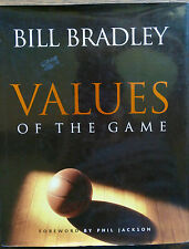 VALUES OF THE GAME  Bradley FIRST EDITION 1998 HCDJ Forword Phil Jackson PICS VG