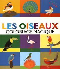 Les oiseaux - Coloriage magique -  Sam Hutchinson, Anna Betts - JEB