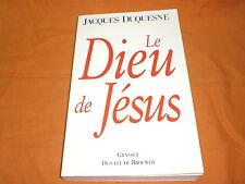 J.  DUQUESNE   LE DIEU DE JESUS   1997 IN FRANCESE