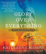 Glory over Everything: Beyond The Kitchen House, Grissom, Kathleen
