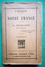 NOTRE FRANCE SA GEOGRAPHIE SON HISTOIRE JULES MICHELET 1916 ARMAND COLIN