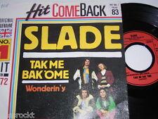 "7"" - Slade / Take me Bak´Ome & Wonderin´y - Hit ComeBack Folge 83 # 3495"