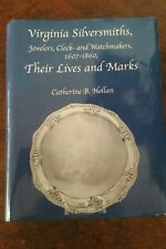 VIRGINIA SILVERSMITHS, ...1607-1860 THEIR LIVES AND MARKS by Catherine Hollan
